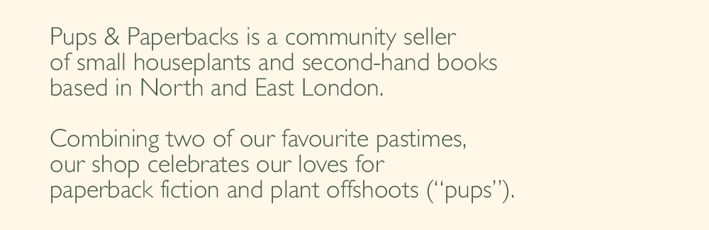 Pups & Paperbacks is a community seller of small houseplants and second-hand books.
